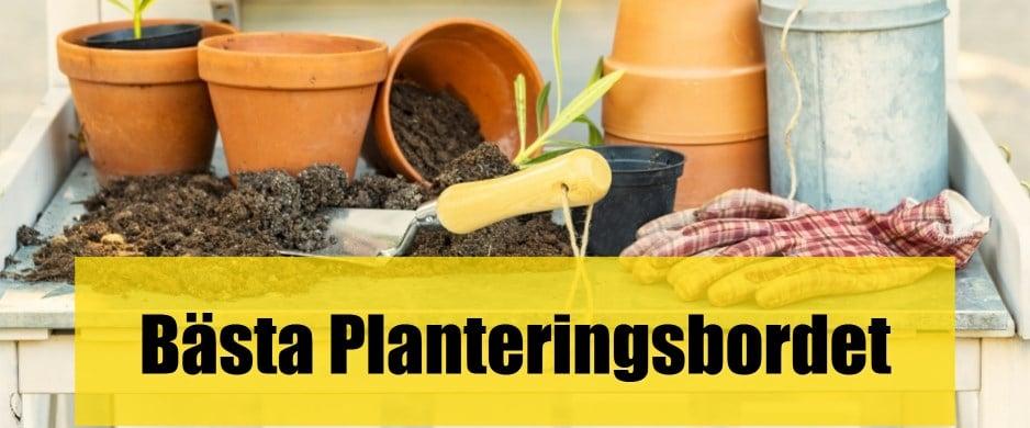 Bäst planteringsbord