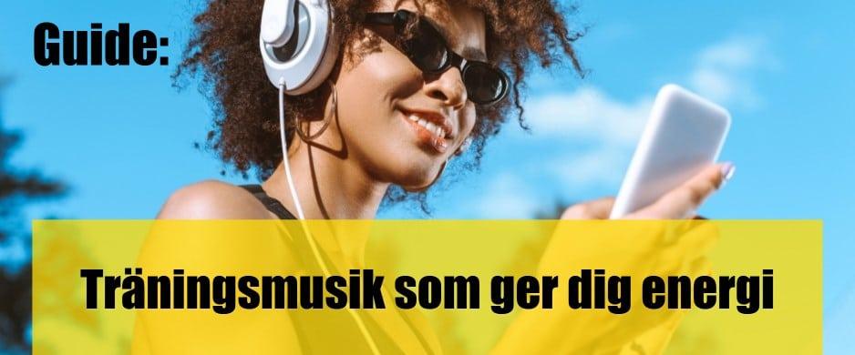 Bra träningsmusik som ger dig energi