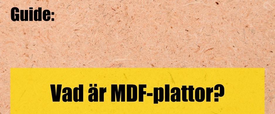 Vad är MDF-plattor?