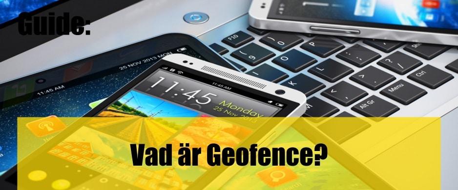 Vad är Geofence eller Geostaket?