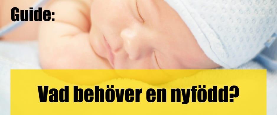 Vad behöver en nyfödd? En checklista.
