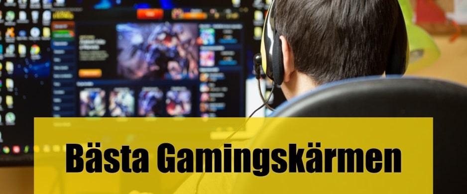 Bäst Gamingskärm
